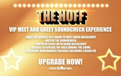 VIP Meet And Greet Soundcheck Experience Available In The Hoff Shop!